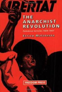 http://robertgraham.files.wordpress.com/2011/08/anarchist-revolution-polemical-articles-1924-1931-errico-malatesta-paperback-cover-art.jpg