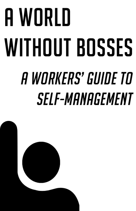 Workers Self Management no bosses