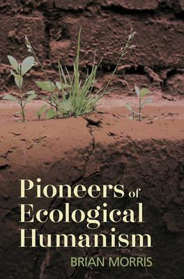 Morris pioneers of ecological humanism