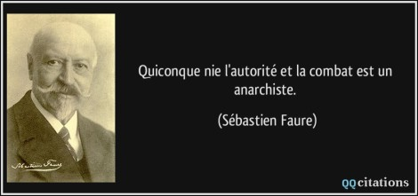 """Whoever denies authority and fights against it is an anarchist."""