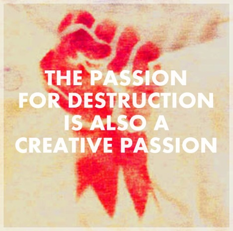 passion-for-destruction-is-also-a-creative-passion