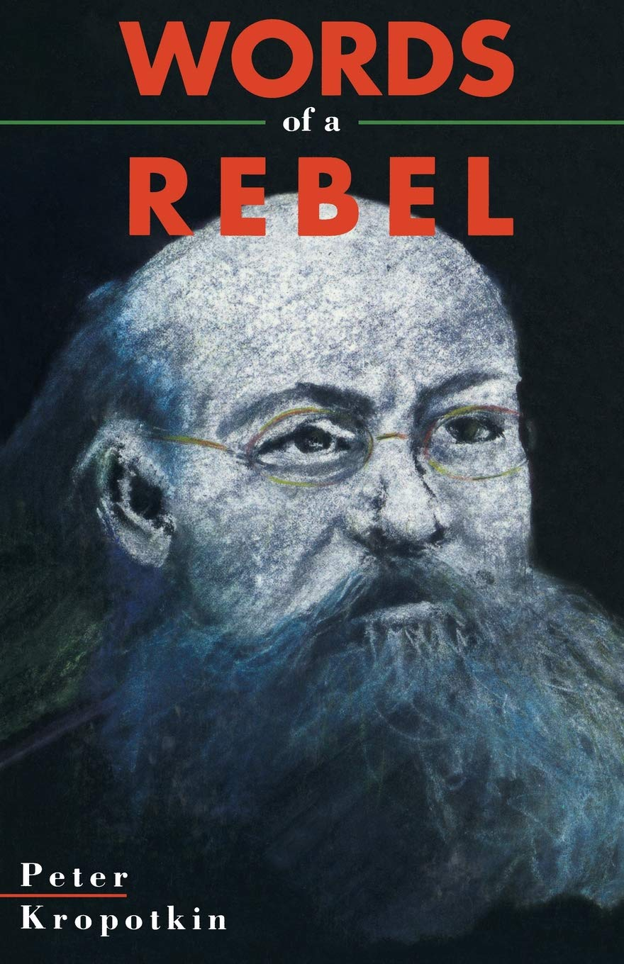 Kropotkin Words of a Rebel Black Rose
